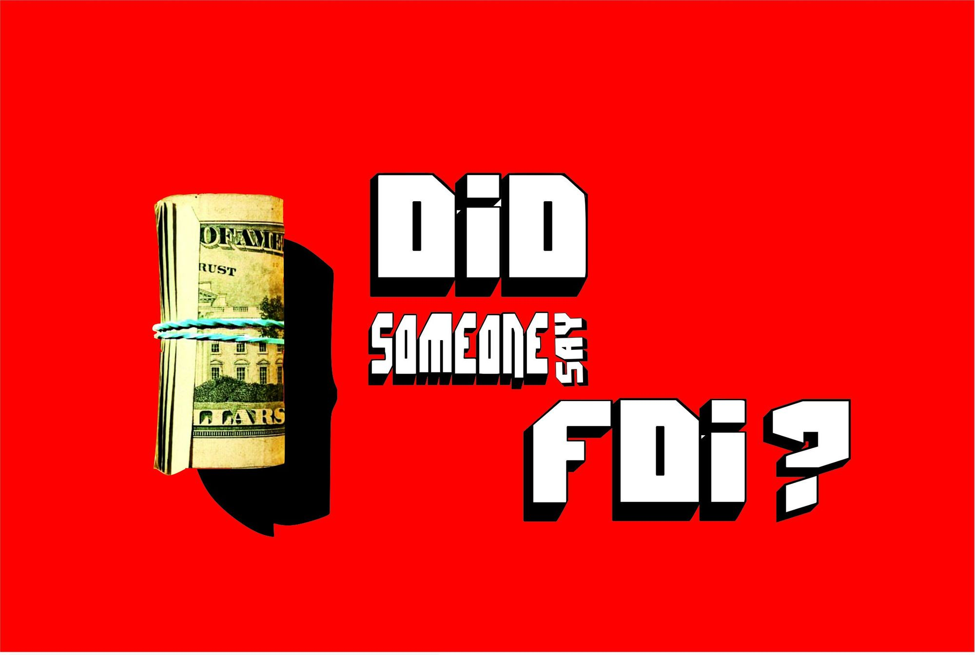 The FDI Bonanza